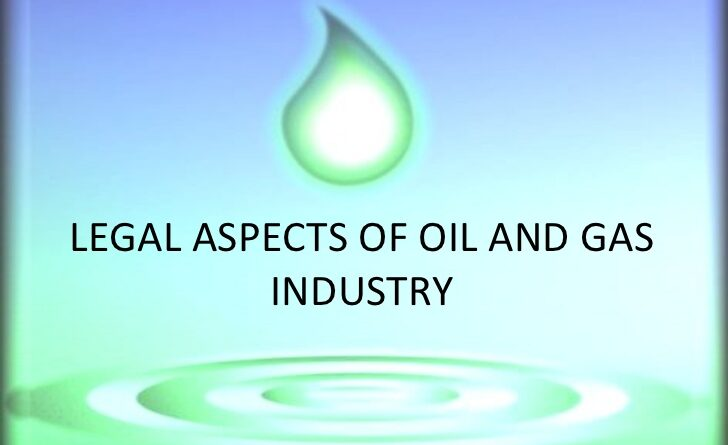Legal Aspect For Oil And Gas